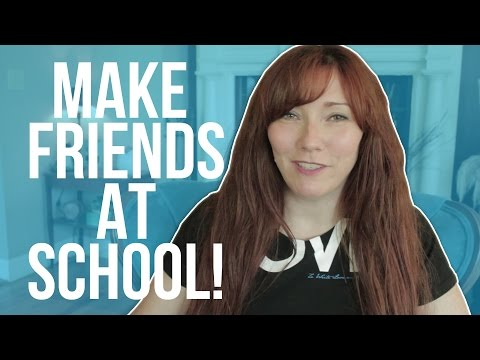 How To Make Friends In Your New School!