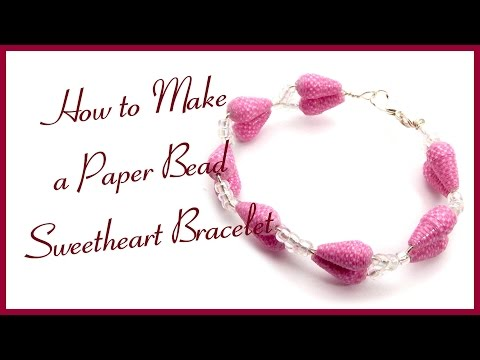 How to Make a Paper Bead Sweet Heart Bracelet