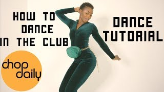 Download How To Dance In The Club (Hip Hop Edition) | Chop Daily Video