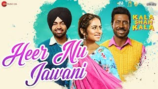 Heer Nu Jawani - Kala Shah Kala | Binnu Dhillon | Sargun Mehta | Jordan Sandhu|Jaidev Kumar| Navjeet