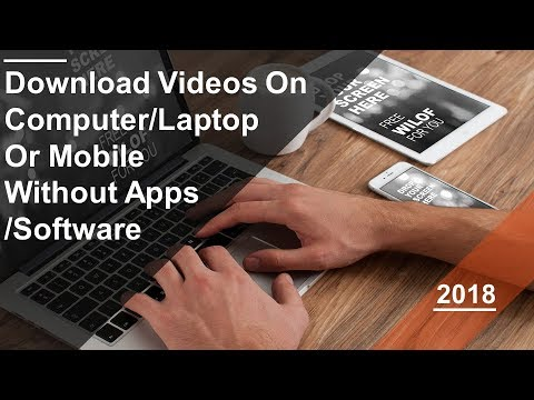 How to Download Videos on Computer/Mobile/Laptop Without Apps/Software 2018