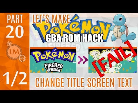 How To Make a Pokemon Rom Hack GBA Part 20 ⚙ A FAILED Attempt To Change Fire Red Title Screen Text