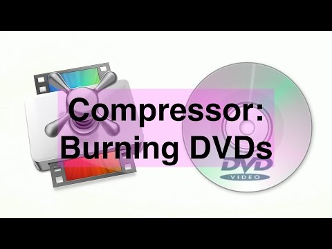 Compressor: Burning Video DVDs