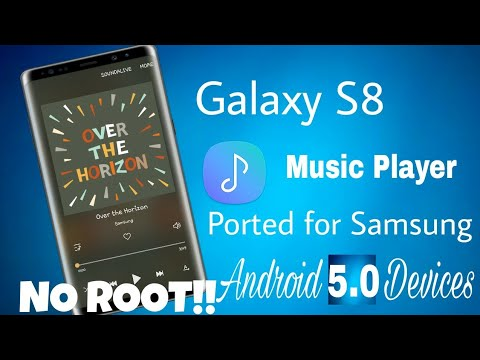 Galaxy S8 Music Player Ported for Any Samsung Android 5.0+ Devices.NO ROOT!!