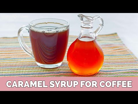 How to make Caramel Syrup for Coffee