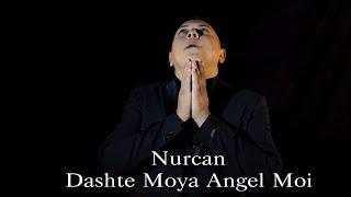 ☆  Nurcan - Dashte Moya Angel Moi ☆ ♫ █▬█ █ ▀█▀ ♫ (Official Video) 2019