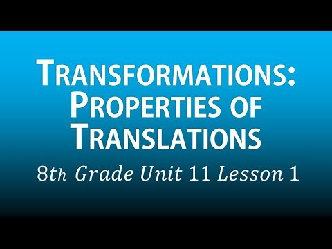 Transformations: Properties of Translations (8th Grade Unit 11 lesson 1)