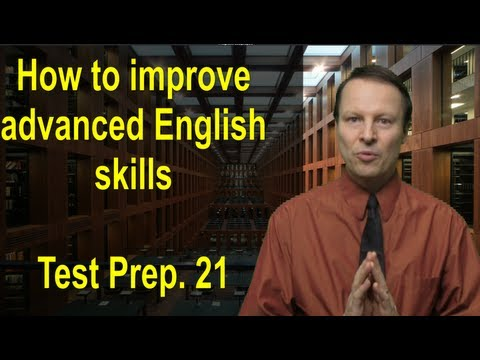 How to improve advanced English writing and speaking - Test Prep 21 - Learn English with Steve Ford