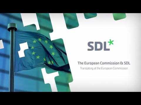 The European Commission & SDL - Translating at the European Commission