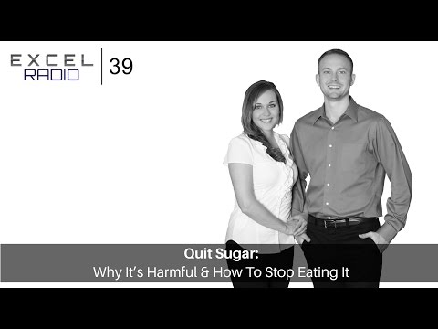 Episode 39: Quit Sugar: Why It's Harmful & How To Stop Eating It