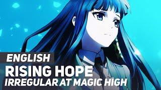 "The Irregular at Magic High - ""Rising Hope"" (Opening) | ENGLISH ver | AmaLee"