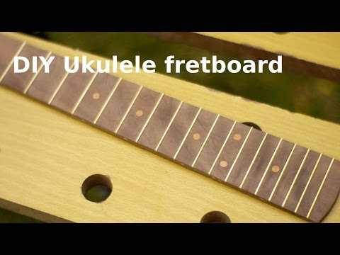 DIY UKULELE - making a fretboard.