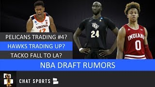 NBA Draft Rumors: Pelicans Trading #4 Pick, Hawks & Hornets Trade Up, Romeo Langford & Tacko Fall?