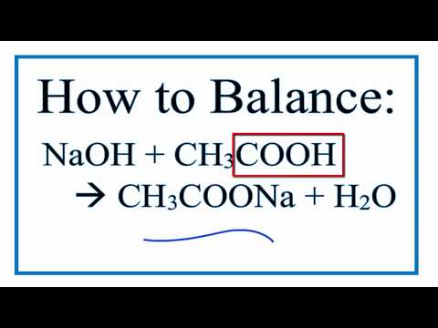 How to Balance: NaOH + CH3COOH = CH3COONa + H2O