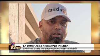 SA JOURNALIST KIDNAPPED IN SYRIA Pt2 16 Jan 2017