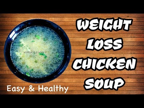 Weight Loss Chicken Soup | Chicken Soup For Weight Loss | Oil Free Soup Recipe | Weight Loss Soup