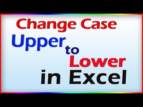 How to change uppercase to lowercase in excel?