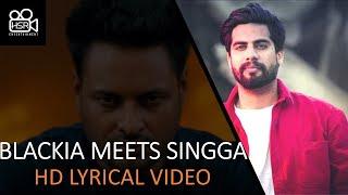 Blackia Meets Singga (Official Lyrical Video)| Blackia | Desi Crew |New and latest Punjabi Song 2019