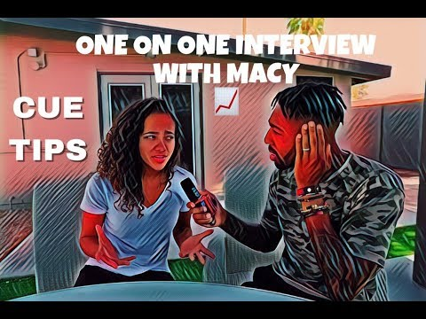 CUE TIPS : ONE ON ONE INTERVIEW WITH MY GIRLFRIEND MACY