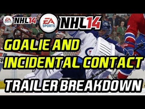NHL 14: ''NEW'' Goalie & Incidental Contact Trailer Link And Breakdown