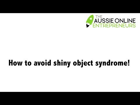 How to avoid shiny object syndrome!