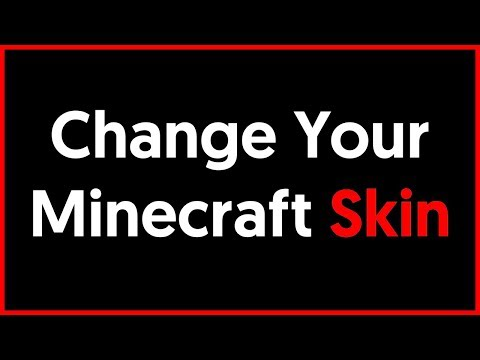 How To: Change Your Minecraft Skin [Updated]