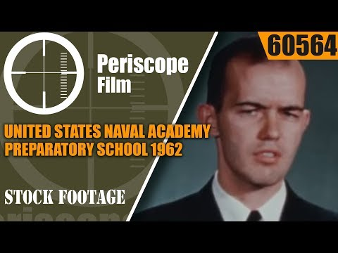 UNITED STATES NAVAL ACADEMY PREPARATORY SCHOOL  1962 PROMOTIONAL MOVIE  60564