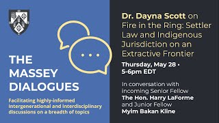 MasseyDialogues: Fire in the Ring: Settler Law and Indigenous Jurisdiction on an Extractive Frontier