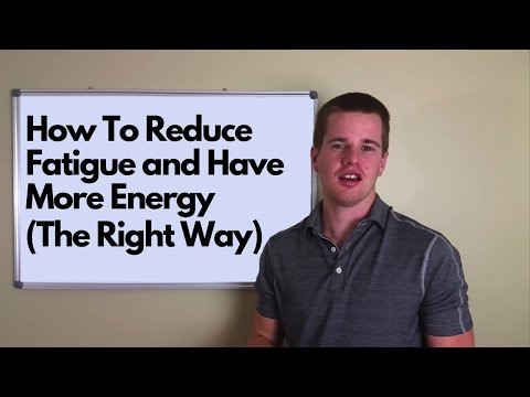 How To Reduce Fatigue and Have More Energy (The Right Way)