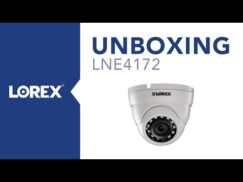 Unboxing the LNE4172 IP Dome Security Camera from Lorex