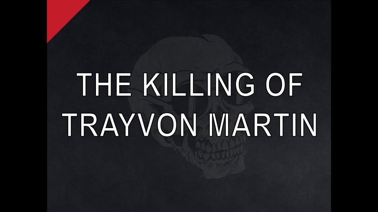 The Killing of Trayvon Martin