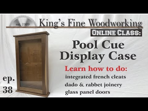 38 - Pool Cue Stick Display Case Learn Rabbet & Dado, Glass Panel Doors & French Cleats 4K video