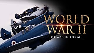 Download World War II: The War in the Air - Full Documentary Video