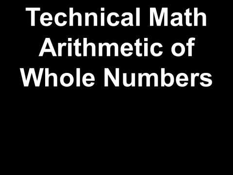 Technical Math Arithmetic of Whole Numbers