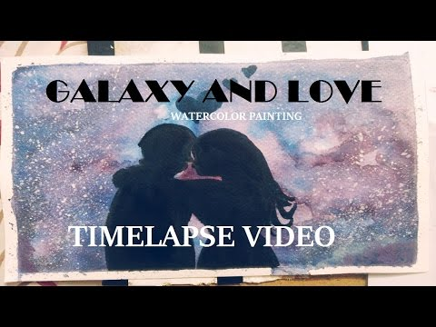 GALAXY AND LOVE // WATERCOLOR PAINTING TIMELAPSE