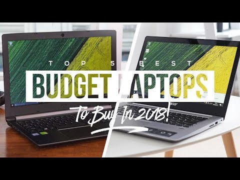 Top 5 Best Budget Laptops To Buy In 2018!