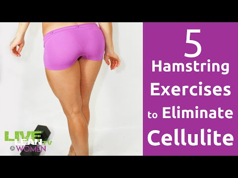 5 Hamstring Exercises to Eliminate Cellulite