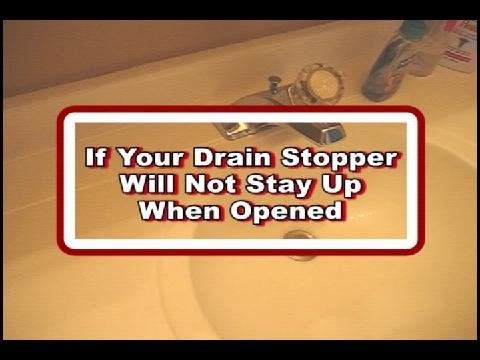 Sink Drain Stopper Will Not Stay Opened
