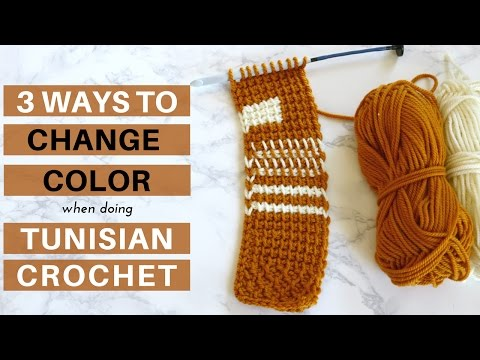 3 Ways to Change Color in Tunisian Crochet