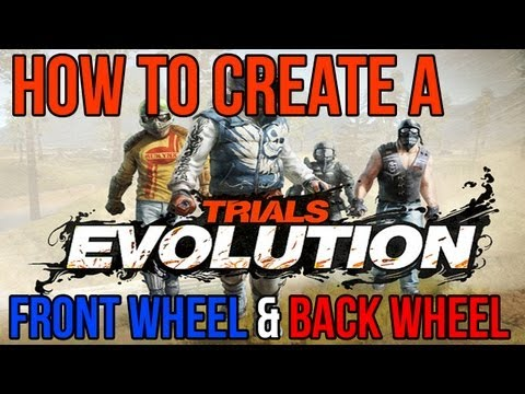 Trials Evolution - How to Create A Front Wheel & Back Wheel Only