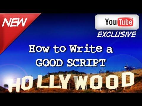 HOW TO WRITE A GOOD SCRIPT