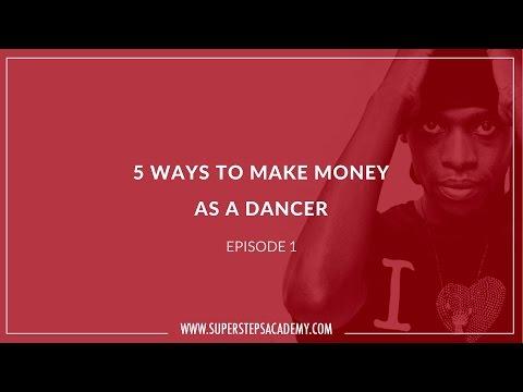 5 Ways To Make Money As A Dancer - Episode 1   Super Steps Academy