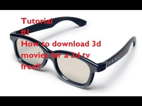 How to download 3d movies for a 3d tv free!! -Tutorial#1