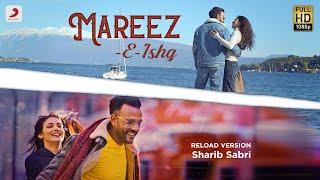 Mareez-E-Ishq - Reload Version   Sharib & Toshi Feat. Sharib   Latest Love Song 2020