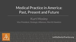 Medical Practice in America: Past, Present and Future