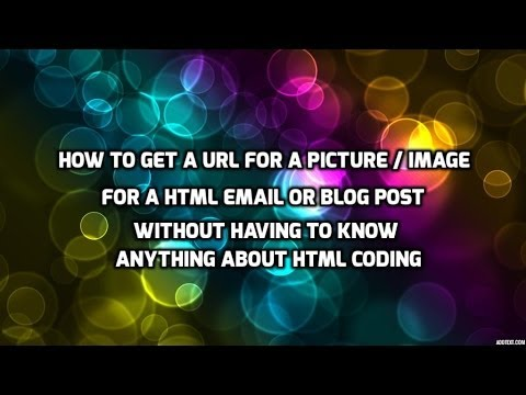 How to get a URL for a Picture to Upload it into your Blog or HTML Email