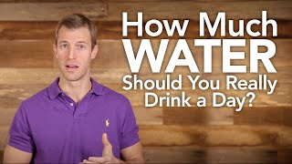 How Much Water Should You Really Drink A Day
