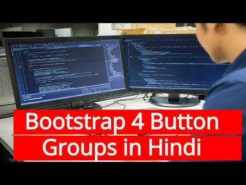 Learn Bootstrap 4 Tutorial in Hindi | Bootstrap 4 Button Groups in Hindi
