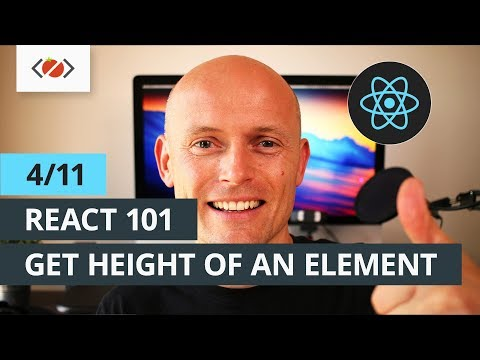 React 101 - 4/11 - Calculating height of an element in React