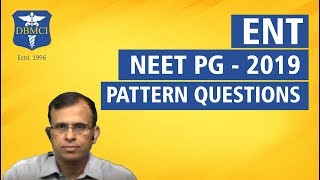 (ENT) - NEET PG - 2019 PATTERN QUESTIONS